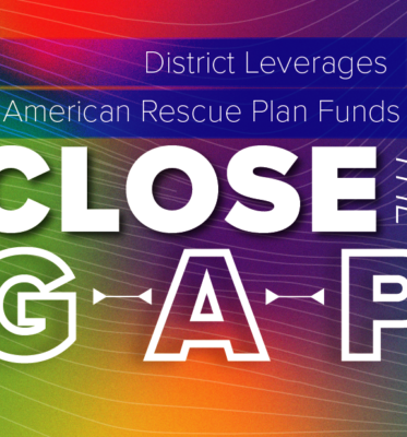 District Leverages American Rescue Plan Funds to Close the Learning Gap